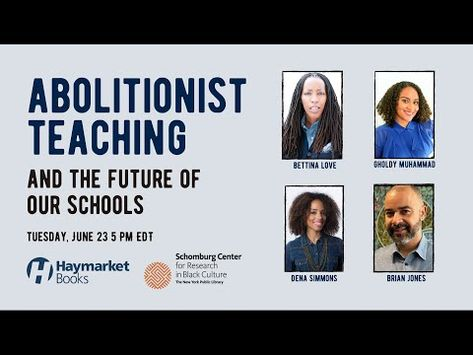 Uncovering Abolitionist Teaching 2 of 2: Watching Abolitionist Teaching and the Future of ourSchools